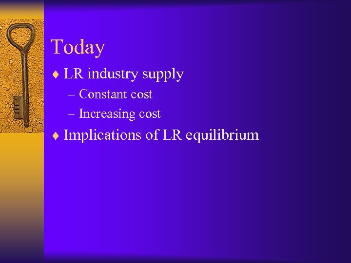 Today ¨ LR industry supply – Constant cost – Increasing cost ¨ Implications of