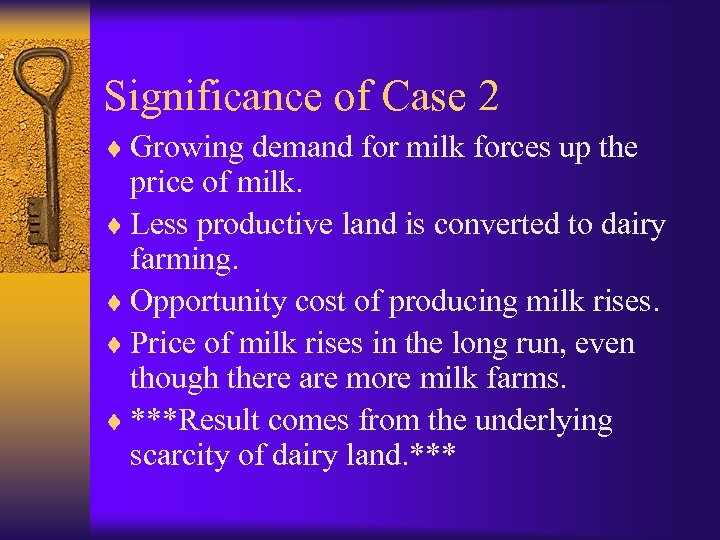 Significance of Case 2 ¨ Growing demand for milk forces up the price of
