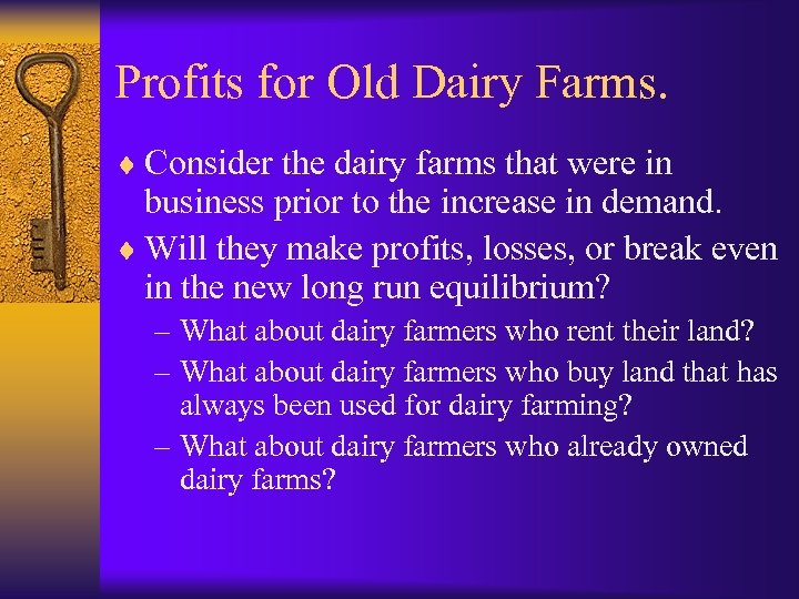 Profits for Old Dairy Farms. ¨ Consider the dairy farms that were in business