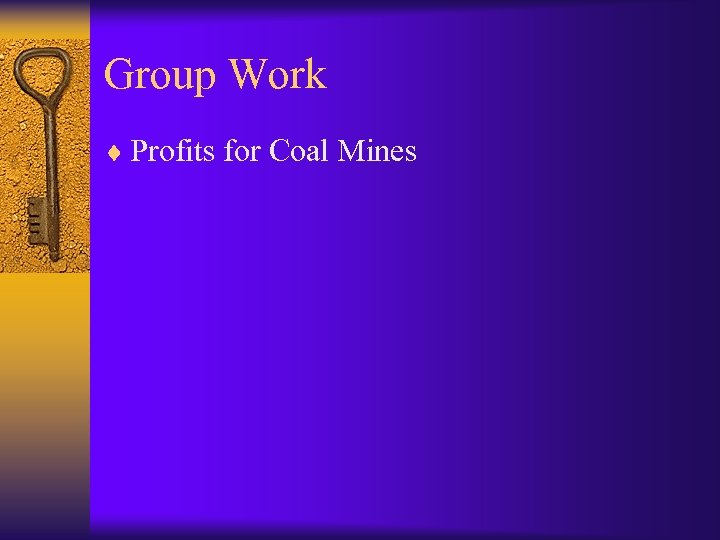 Group Work ¨ Profits for Coal Mines