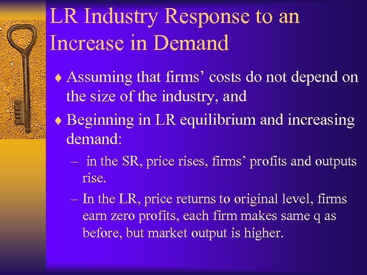 LR Industry Response to an Increase in Demand ¨ Assuming that firms' costs do