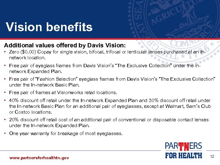 Vision benefits Additional values offered by Davis Vision: • Zero ($0. 00) Copay for