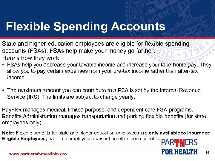 Flexible Spending Accounts State and higher education employees are eligible for flexible spending accounts
