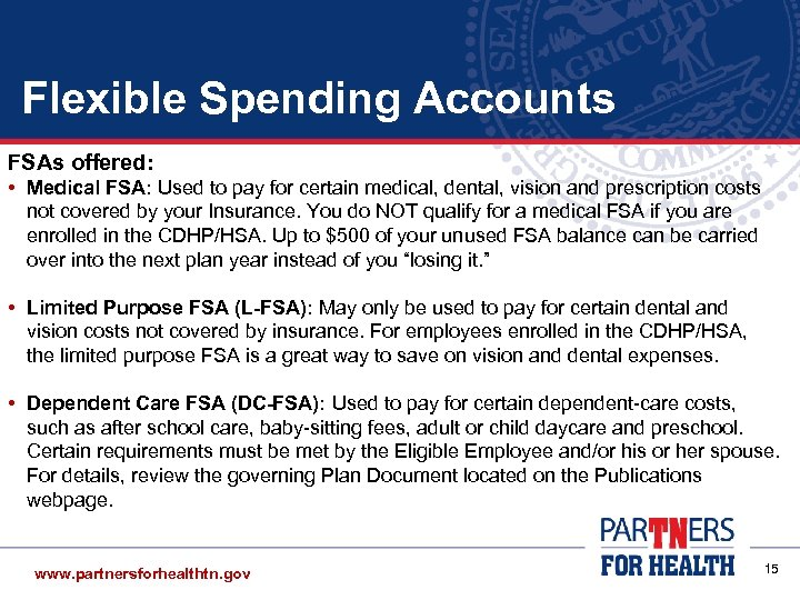 Flexible Spending Accounts FSAs offered: • Medical FSA: Used to pay for certain medical,