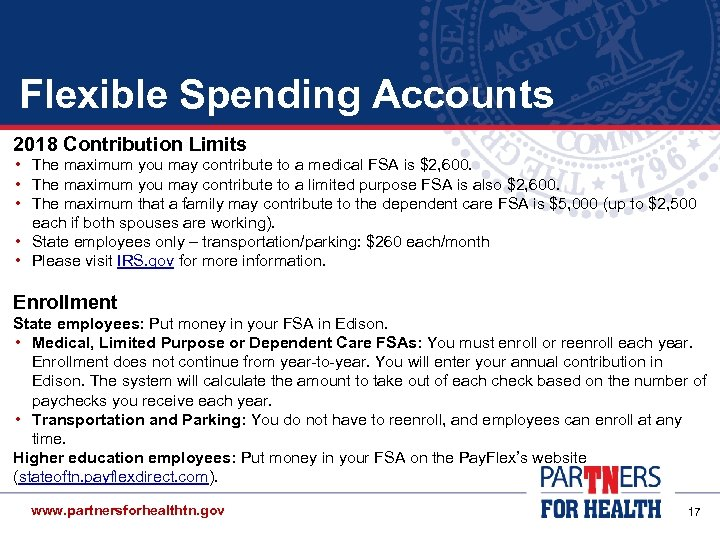 Flexible Spending Accounts 2018 Contribution Limits • The maximum you may contribute to a