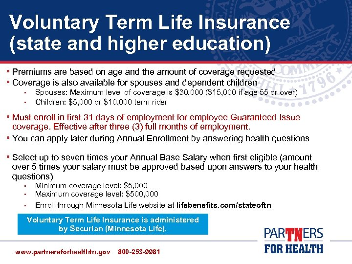 Voluntary Term Life Insurance (state and higher education) • Premiums are based on age
