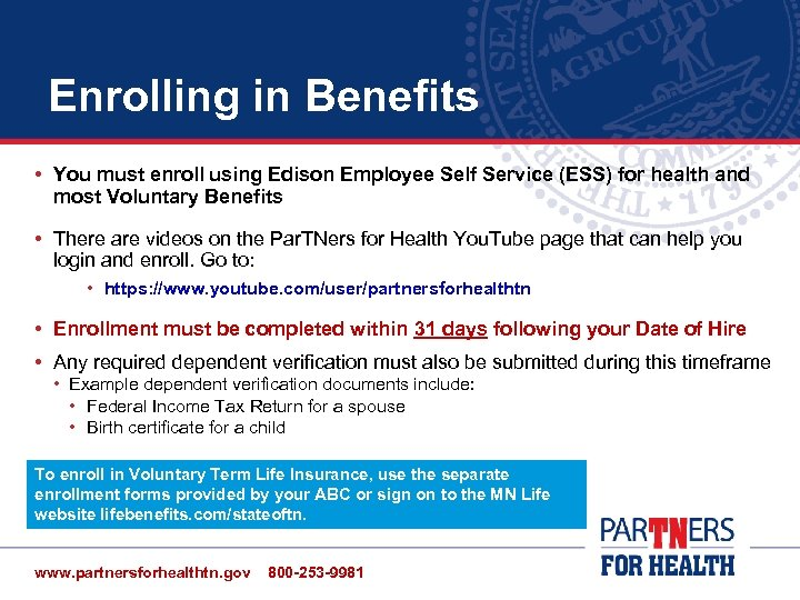 Enrolling in Benefits • You must enroll using Edison Employee Self Service (ESS) for