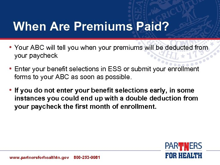 When Are Premiums Paid? • Your ABC will tell you when your premiums will