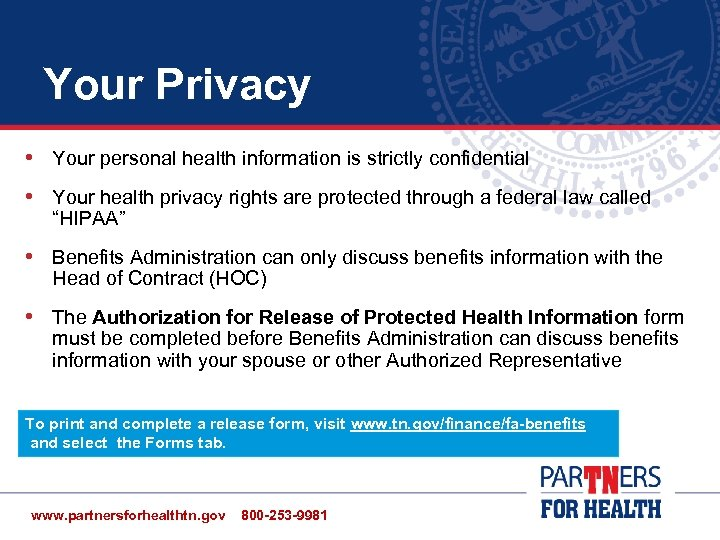 Your Privacy • Your personal health information is strictly confidential • Your health privacy