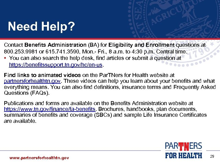Need Help? Contact Benefits Administration (BA) for Eligibility and Enrollment questions at 800. 253.