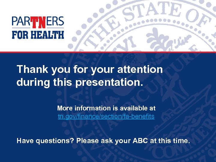Thank you for your attention during this presentation. More information is available at tn.