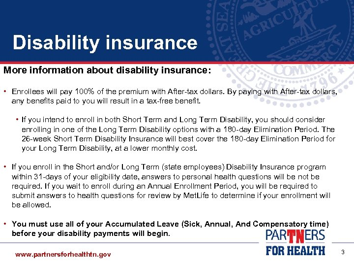 Disability insurance More information about disability insurance: • Enrollees will pay 100% of the
