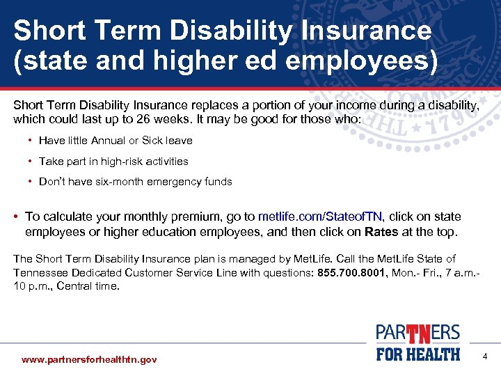 Short Term Disability Insurance (state and higher ed employees) Short Term Disability Insurance replaces