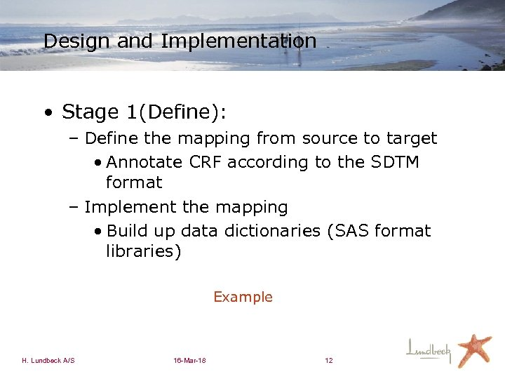 Design and Implementation • Stage 1(Define): – Define the mapping from source to target