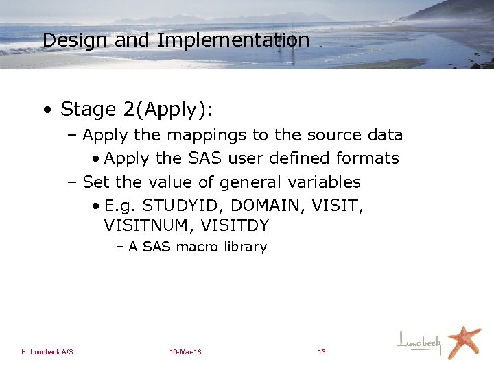 Design and Implementation • Stage 2(Apply): – Apply the mappings to the source data
