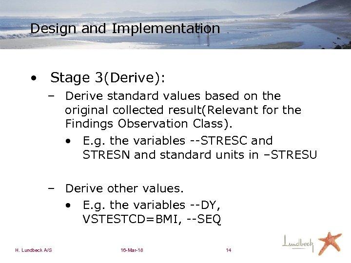 Design and Implementation • Stage 3(Derive): – Derive standard values based on the original