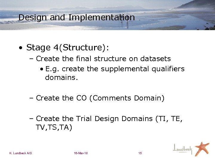 Design and Implementation • Stage 4(Structure): – Create the final structure on datasets •