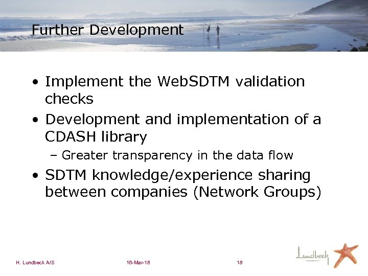 Further Development • Implement the Web. SDTM validation checks • Development and implementation of
