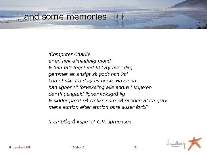 …and some memories 'Computer Charlie er en helt almindelig mand & han ta'r toget
