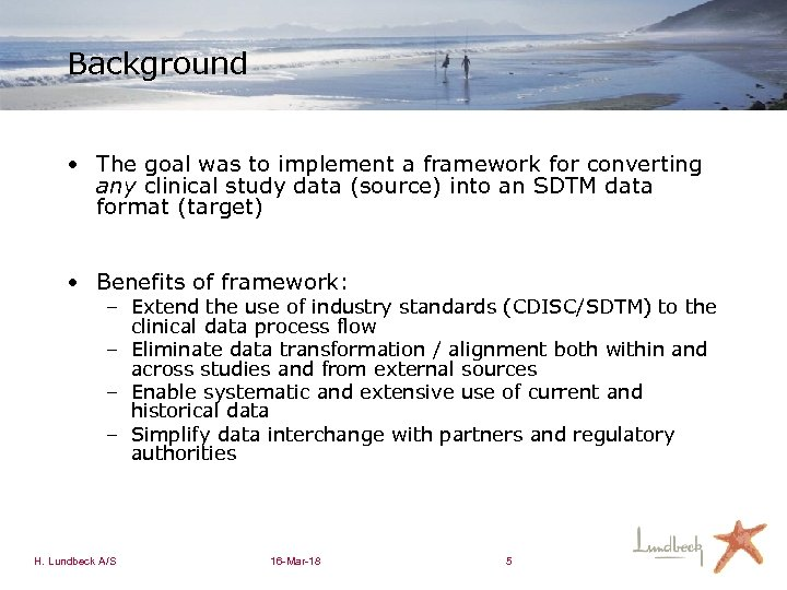 Background • The goal was to implement a framework for converting any clinical study