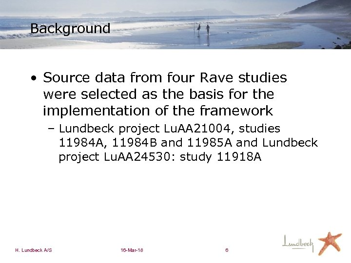Background • Source data from four Rave studies were selected as the basis for