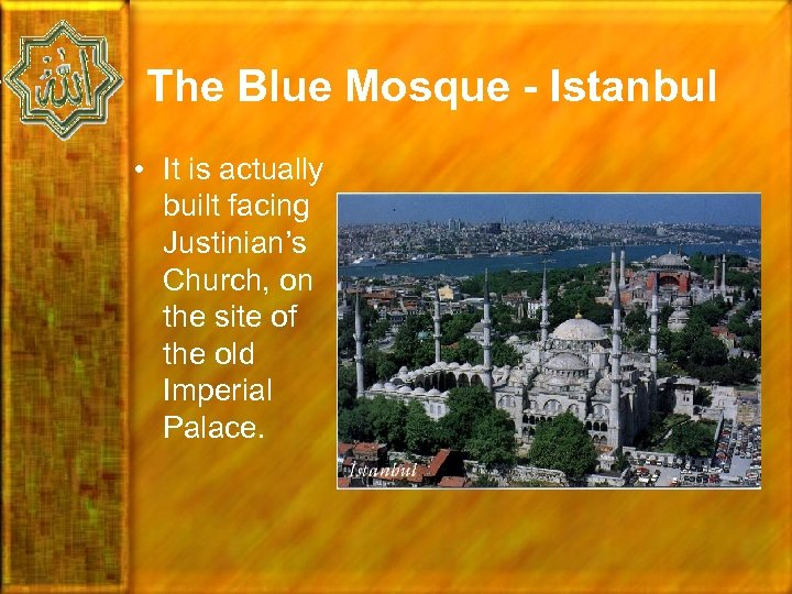 The Blue Mosque - Istanbul • It is actually built facing Justinian's Church, on