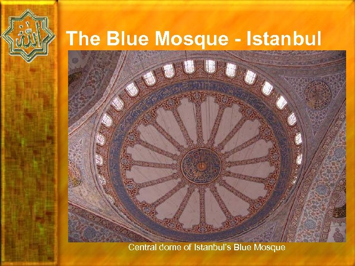 The Blue Mosque - Istanbul Central dome of Istanbul's Blue Mosque