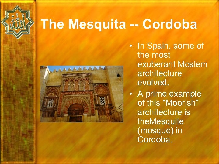 The Mesquita -- Cordoba • In Spain, some of the most exuberant Moslem architecture
