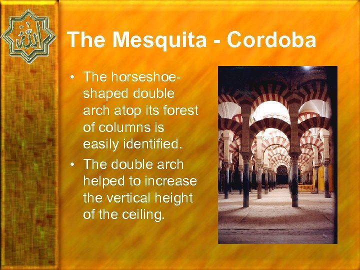 The Mesquita - Cordoba • The horseshoeshaped double arch atop its forest of columns