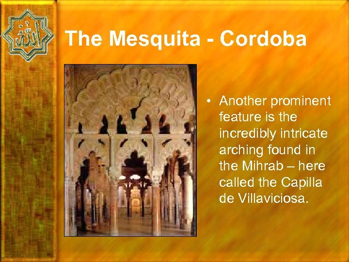 The Mesquita - Cordoba • Another prominent feature is the incredibly intricate arching found