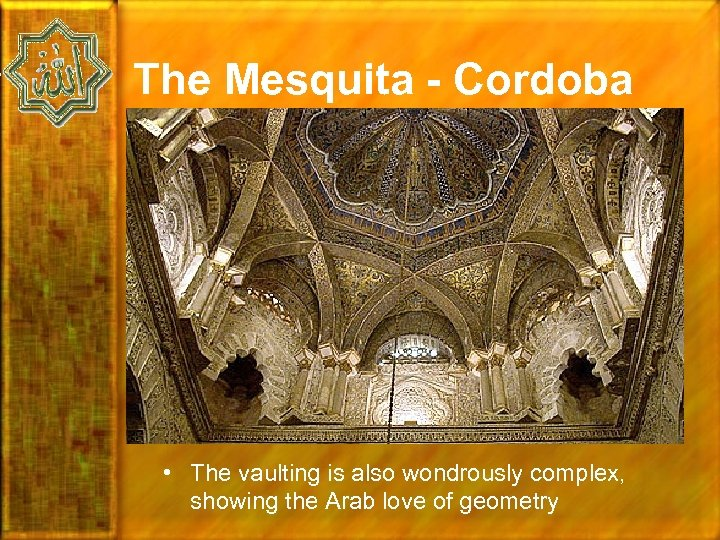The Mesquita - Cordoba • The vaulting is also wondrously complex, showing the Arab