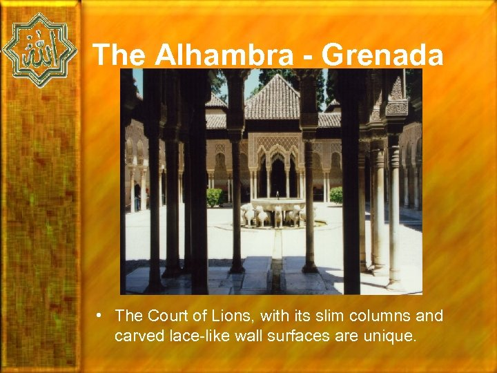 The Alhambra - Grenada • The Court of Lions, with its slim columns and