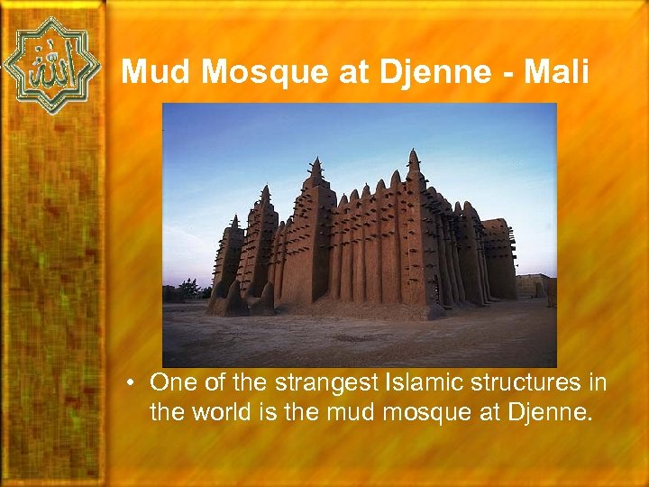 Mud Mosque at Djenne - Mali • One of the strangest Islamic structures in