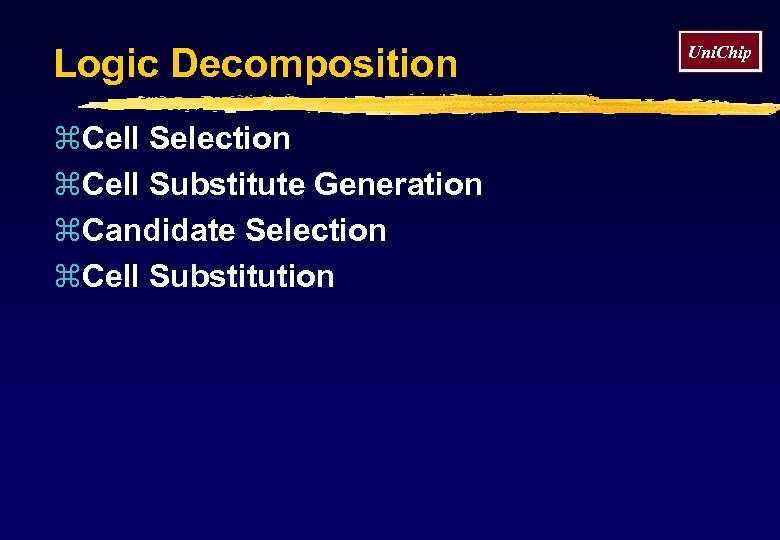 Logic Decomposition z. Cell Selection z. Cell Substitute Generation z. Candidate Selection z. Cell