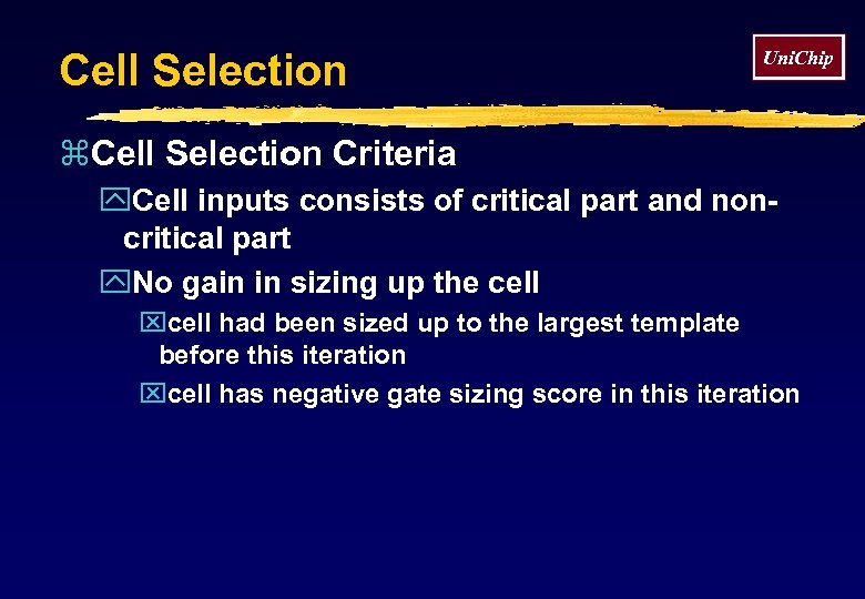 Cell Selection Uni. Chip z. Cell Selection Criteria y. Cell inputs consists of critical