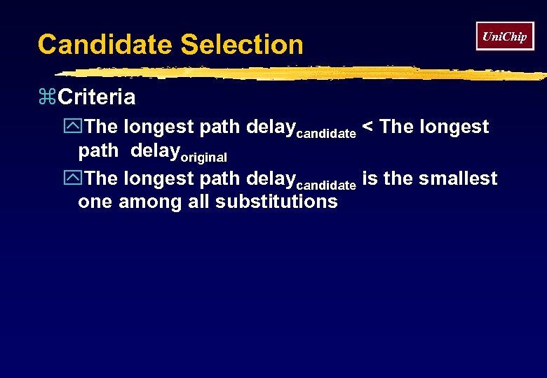 Candidate Selection Uni. Chip z. Criteria y. The longest path delaycandidate < The longest