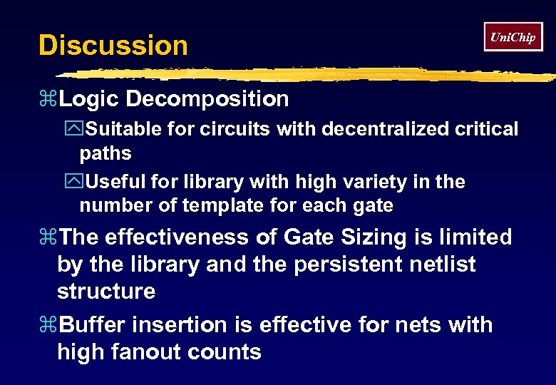 Discussion Uni. Chip z. Logic Decomposition y. Suitable for circuits with decentralized critical paths