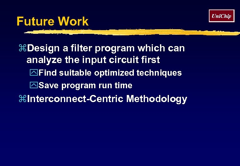 Future Work z. Design a filter program which can analyze the input circuit first