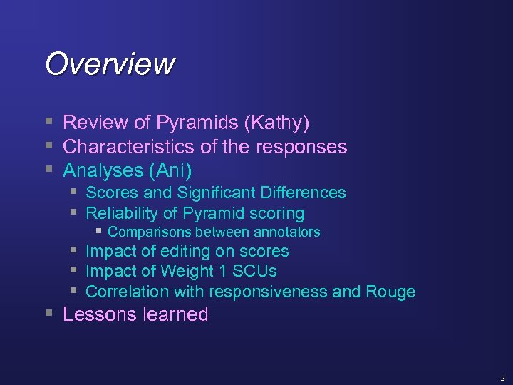 Overview § Review of Pyramids (Kathy) § Characteristics of the responses § Analyses (Ani)