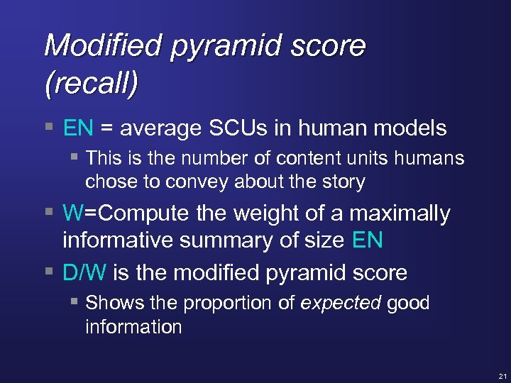 Modified pyramid score (recall) § EN = average SCUs in human models § This