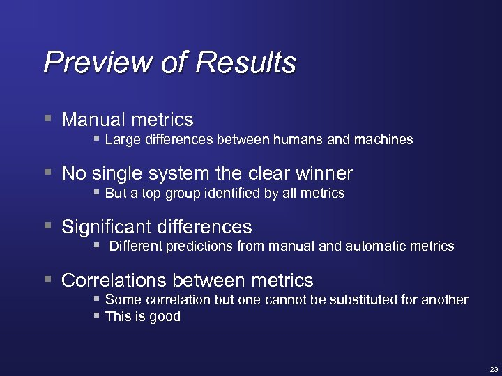 Preview of Results § Manual metrics § Large differences between humans and machines §
