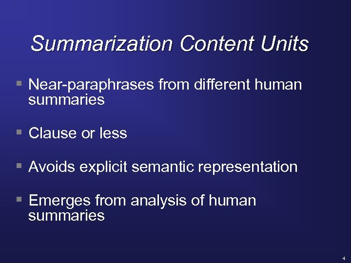 Summarization Content Units § Near-paraphrases from different human summaries § Clause or less §