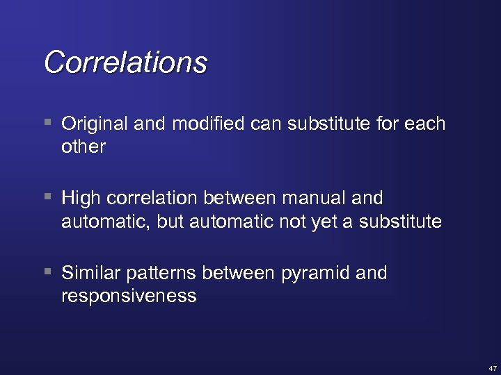 Correlations § Original and modified can substitute for each other § High correlation between