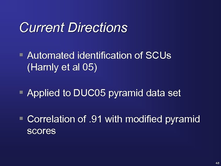 Current Directions § Automated identification of SCUs (Harnly et al 05) § Applied to
