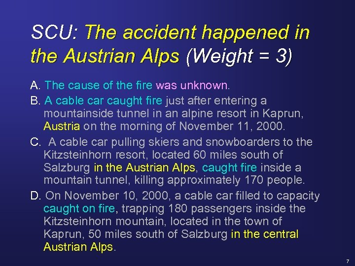 SCU: The accident happened in the Austrian Alps (Weight = 3) A. The cause