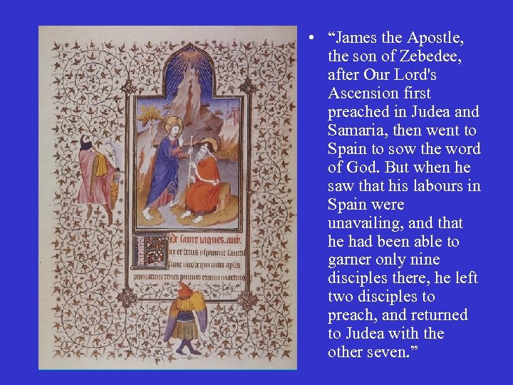 "• ""James the Apostle, the son of Zebedee, after Our Lord's Ascension first"