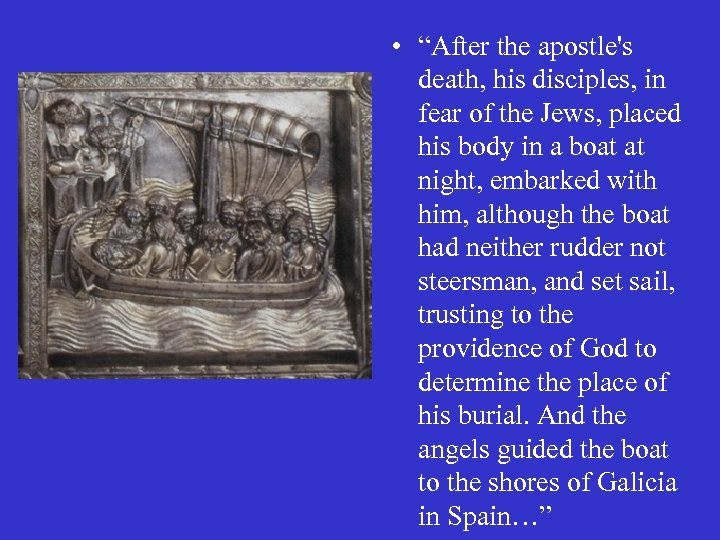 "• ""After the apostle's death, his disciples, in fear of the Jews, placed"