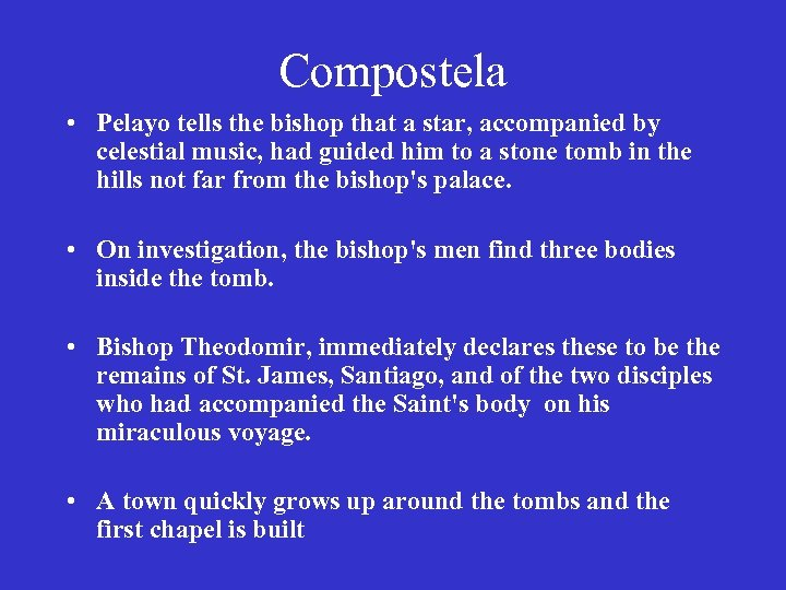 Compostela • Pelayo tells the bishop that a star, accompanied by celestial music, had