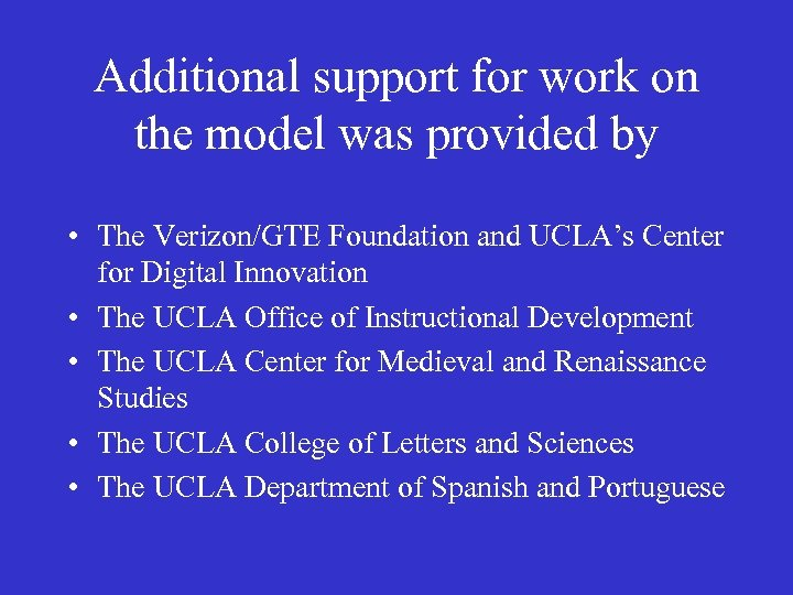 Additional support for work on the model was provided by • The Verizon/GTE Foundation