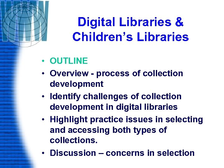 Digital Libraries & Children's Libraries • OUTLINE • Overview - process of collection development
